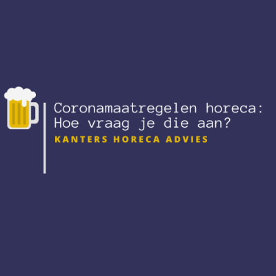 Coronamaatregelen horeca: hoe vraag je aan?